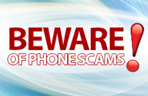 Beware Phone Scams