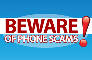 Beware of Phone Scams