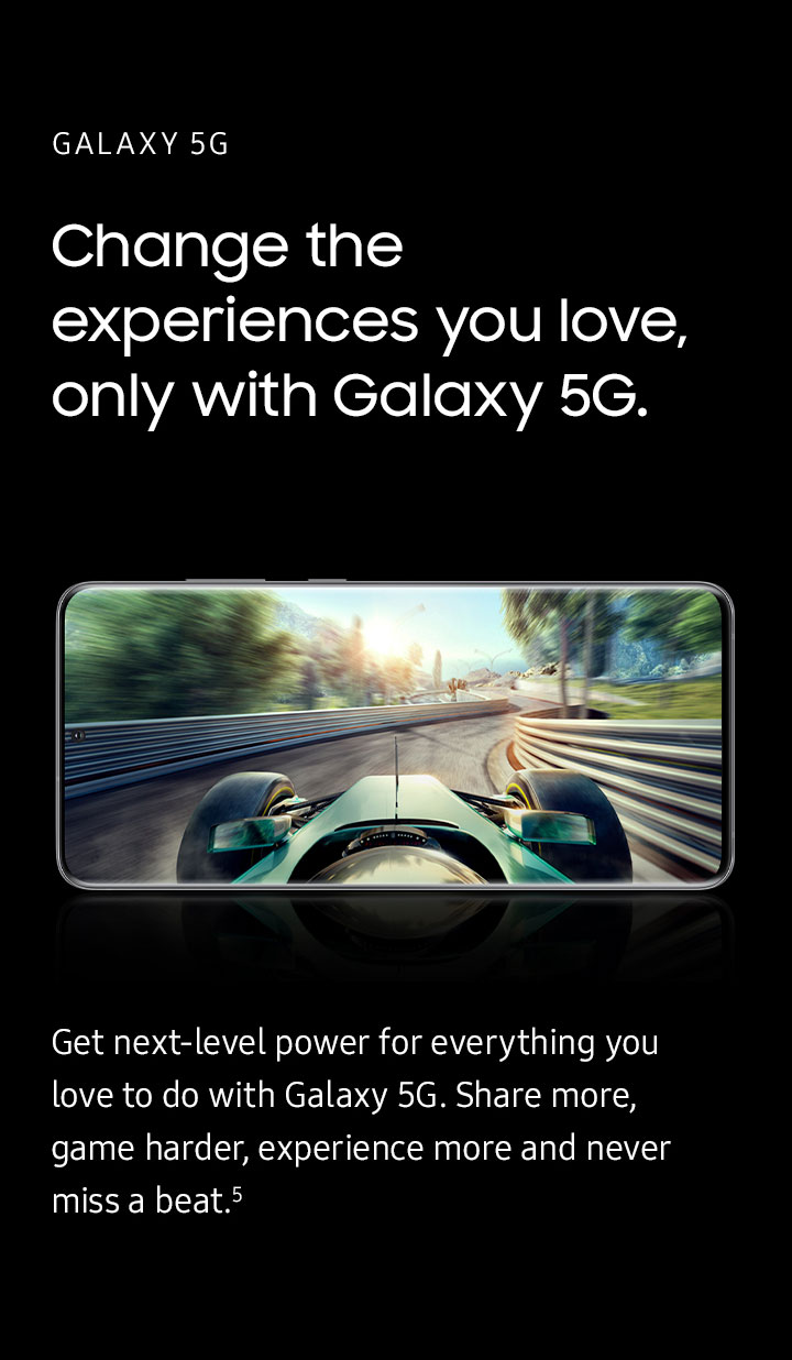 Change the experiences you love only with Galaxy 5G